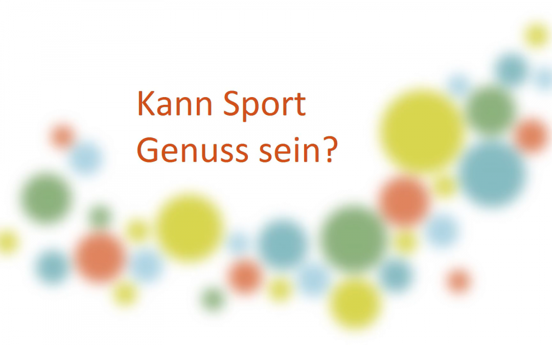 Kann Sport Genuss sein?